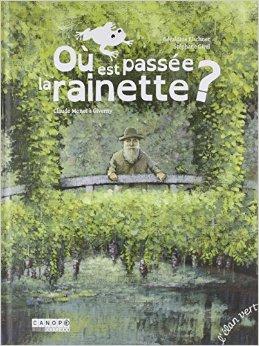 Où est passée la rainette – Claude Monet à Giverny